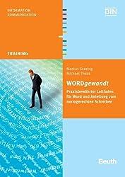 WORDgewandt: Praxisbewährter Leitfaden für Word und Anleitung zum normgerechten Schreiben