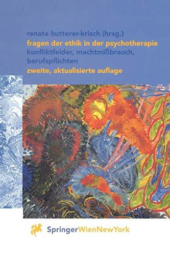 Fragen der Ethik in der Psychotherapie: Konfliktfelder, Machtmißbrauch, Berufspflichten