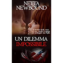 Un dilemma impossibile (Italian Edition)