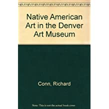 Native American Art in the Denver Art Museum