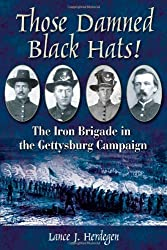 Those Damned Black Hats!: The Iron Brigade in the Gettysburg Campaign (Blue Jacket Bks)