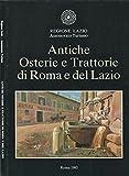 Antiche osterie e Trattorie di Roma e del Lazio.