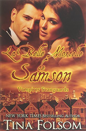 La belle mortelle de Samson (Les Vampires Scanguards) by Tina Folsom (2016-03-04)