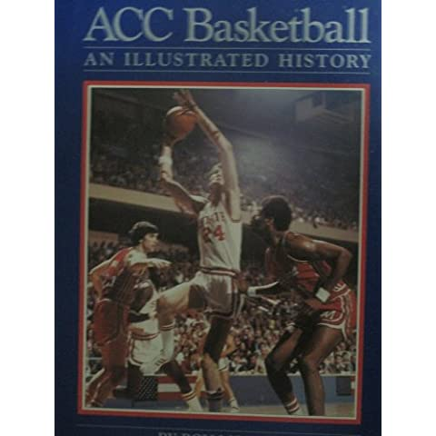 Acc Basketball: An Illustrated History - Acc Basket