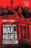 Neoliberalism's War on Higher Education - Henry A. Giroux