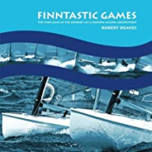 FINNtastic Games: The Finn Class at the London 2012 Olympic Sailing Competition by Deaves, Robert (2012) Taschenbuch