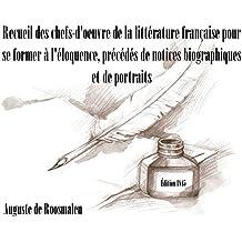 Recueil des chefs-d'oeuvre de la littérature française avec annotations et remarques littéraires pour se former à l'éloquence