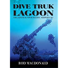 Dive Truk Lagoon: The Japanese WWII Pacific Shipwrecks (English Edition)