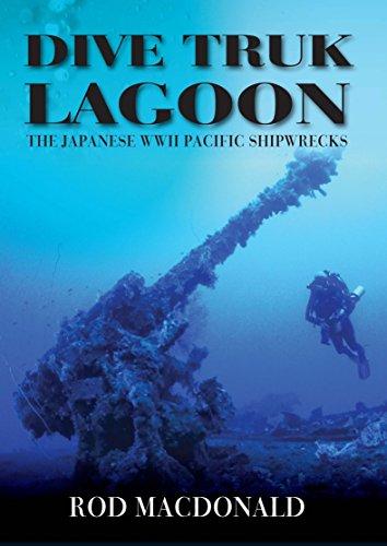 Dive Truk Lagoon: The Japanese WWII Pacific Shipwrecks (English Edition)