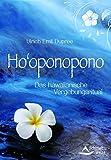 Ho'oponopono: Das hawaiianische Vergebungsritual - Ulrich Emil Duprée