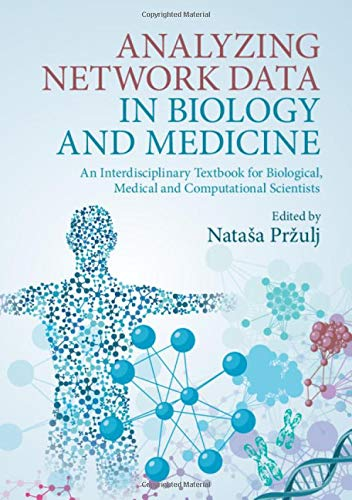 Analyzing Network Data in Biology and Medicine: An Interdisciplinary Textbook for Biological, Medical and Computational Scientists (Computational Medicine)