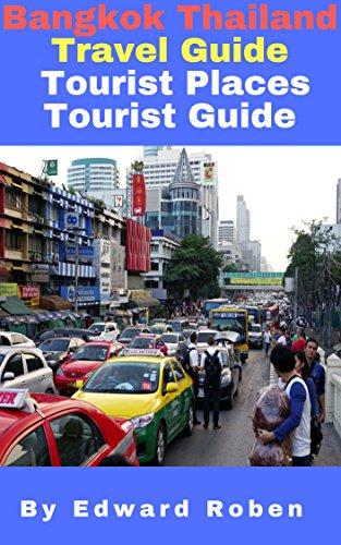 Bangkok,Thailand: Travel Guide Tourist Places Tourist Guide