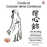 Canto al Corazón de la Confianza: Xìn Xîn Ming