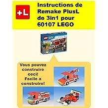 Instructions de Remake PlusL de 3in1 pour 60107 LEGO: Vous pouvez construire le3in1 pour 60107 LEGO de vos propres briques! (French Edition)