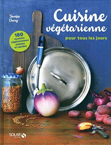 cuisine-vegetarienne-pour-tous-les-jours-180-recettes-vegetariennes-simples-et-rapides