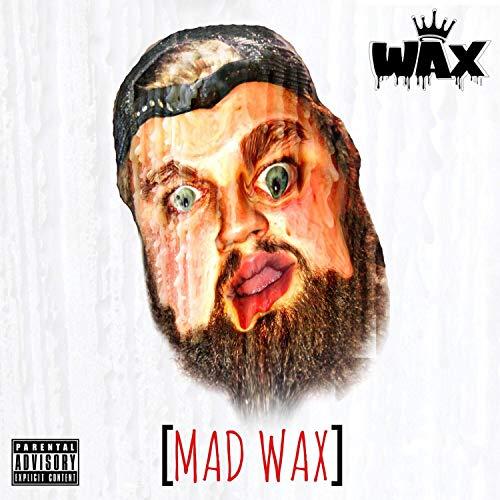 MAD WAX [Explicit] -
