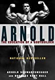 Arnold: The Education of a Bodybuilder (English Edition)