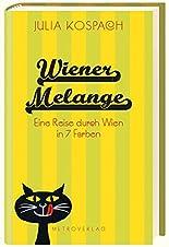 Wiener Melange: Eine Reise durch Wien in 7 Farben hier kaufen