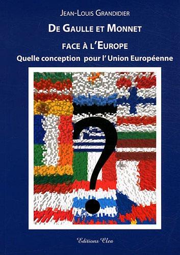 De Gaulle et Monnet face à l'Europe : Quelle conception pour l'Union européenne ?