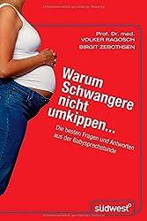 Warum Schwangere nicht umkippen...: Die besten Fragen und Antworten aus der Babysprechstunde
