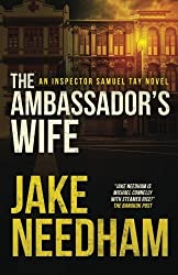 The Ambassador's Wife (The Inspector Tay Novels) (Volume 1) by Jake Needham (2015-12-22)