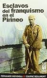 Esclavos del franquismo en el pirineo (Orreaga)