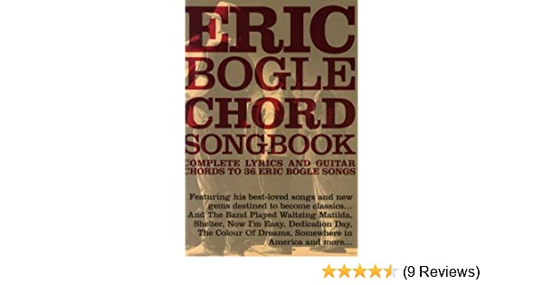 Eric Bogle Chord Songbook Lc: Amazon.co.uk: Various: Books