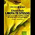 Libera te stesso (edizione illustrata) (ebook + audiolibro) (L'Altra Medicina)