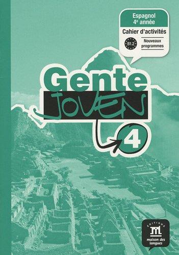 Espagnol 4e année Gente joven 4 B1.2 : Cahier d'activités