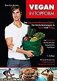 Image of Vegan in Topform: Der vegane Ernährungsratgeber für Höchstleistungen in Sport und Alltag - Die Thrive-Diät des berühmten kanadischen Triathleten