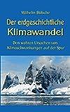 Der erdgeschichtliche Klimawandel: Den wahren Ursachen von Klimaschwankungen auf der Spur (Wissen gemeinverständlich) - Wilhelm Bölsche