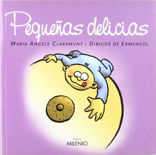 Pequeñas delicias (Varia) por M. Angels Claramunt