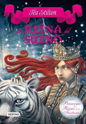 La reina del sueño: Princesas del Reino de la Fantasía 6 por Tea Stilton