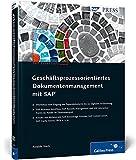 Geschäftsprozessorientiertes Dokumentenmanagement mit SAP (SAP PRESS)