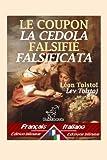 Le Coupon Falsifié – La Cedola Falsificata: Bilingue Avec Le Texte Parallèle - Bilingue Con Testo a Fronte: Français-italien/Francese-italiano