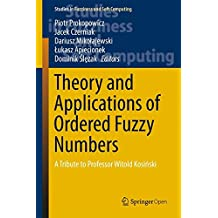 Theory and Applications of Ordered Fuzzy Numbers: A Tribute to Professor Witold Kosinski