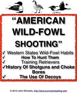 Ebooks American Wild-Fowl Shooting | Hunting Wild Game Birds in the Western U.S. Descargar Epub
