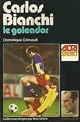 Carlos Bianchi, le goleador (Alta sport)