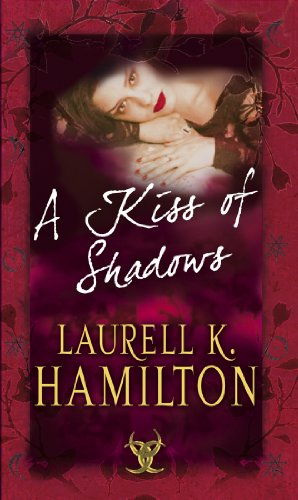 A Kiss Of Shadows: (Merry Gentry 1) (A Merry Gentry Novel)