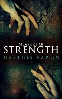 Measure of Strength (Measure of Devotion Trilogy Book 2) by [Faron, Caethes]