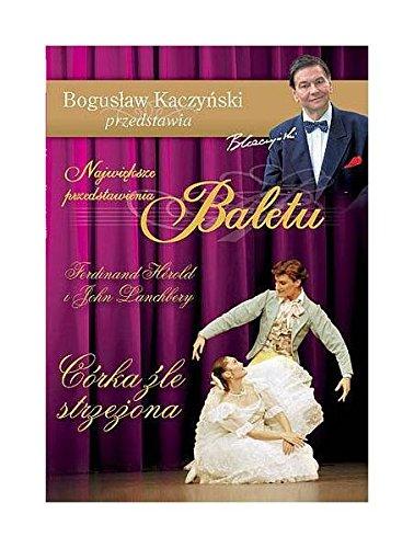 Bogusław Kaczyński Przedstawia: Balet 07: CĂlrka Ĺşle strzeĹźona [DVD] (Keine deutsche Version) -