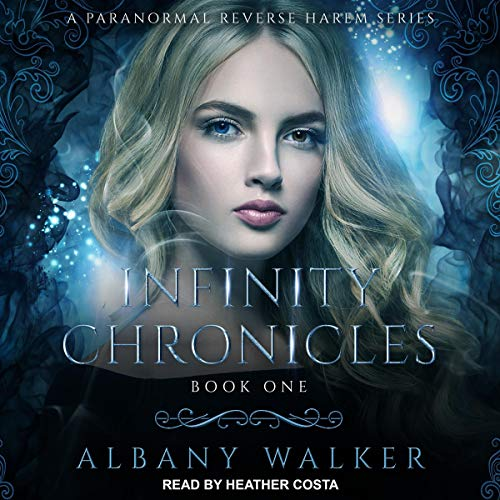 Infinity Chronicles, Book 1: A Paranormal Reverse Harem Series -