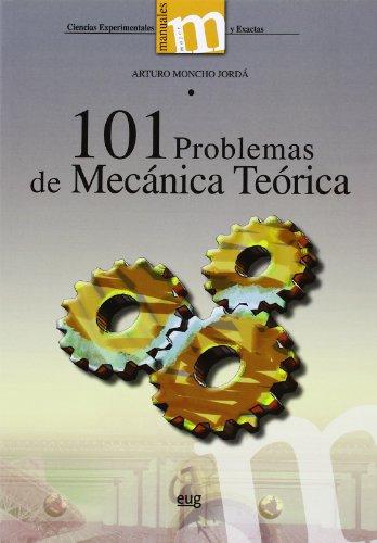 101 Problemas de mecánica teórica (Manuales/Major Ciencias Experimentales y Exactas)
