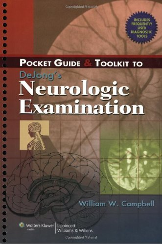 Pocket Guide and Toolkit to DeJong's Neurologic Examination by William W. Campbell MD (2007-11-26)