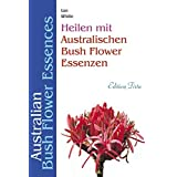 Heilen mit australischen Bush Flower Essenzen.