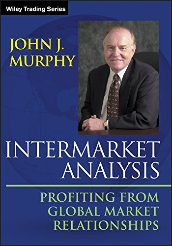 [(Intermarket Analysis : Profiting from Global Market Relationships)] [By (author) John J. Murphy] published on (February, 2013)