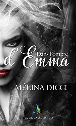 Dans l'ombre d'Emma | Roman lesbienne, livre lesbien (Collection Sapho)