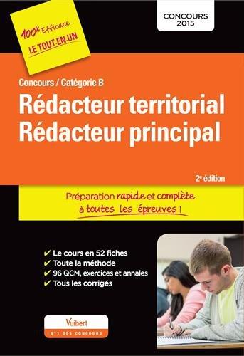 Concours Rédacteur territorial et Rédacteur principal - Préparation rapide et complète à toutes les épreuves - Catégorie B - Concours 2015