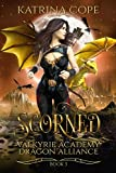 Scorned: Book 3 (Valkyrie Academy Dragon Alliance) (English Edition)