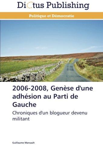2006-2008, genèse d'une adhésion au parti de gauche